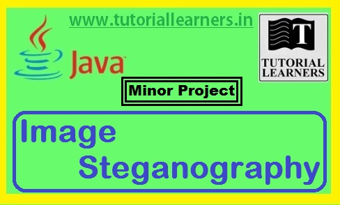 Image Steganography java project - JAVA PROJECTS Core & Advanced